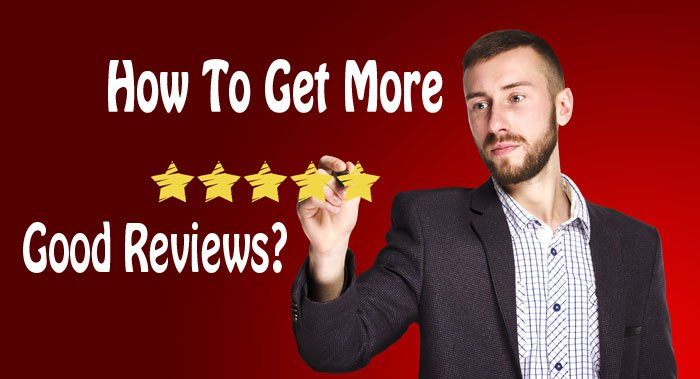 how to get more good reviews